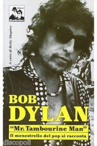 bob-dylan-mr-tambourine-man-il-menestrello-del-pop-si-racconta-libro-nuovo-2011-351704610558-400x600
