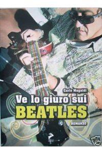 carlo-magaldi-ve-lo-giuro-sui-beatles-romanzo-350888623340-450x675